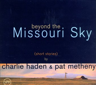 Charlie Haden & Pat Metheny / Beyond the Missouri Sky