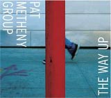 Pat Methney Group / The Way Up